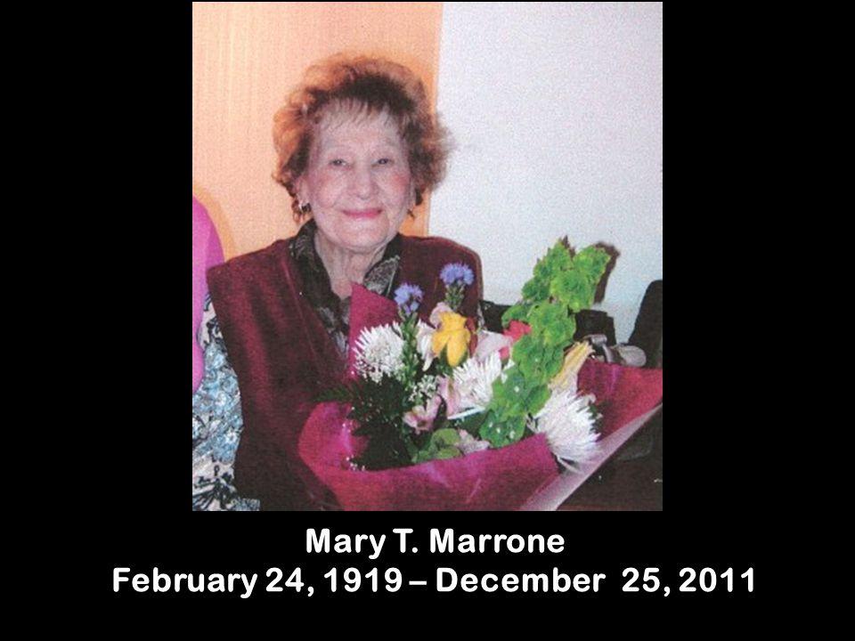 Mary T. Marrone February 24, 1919 – December 25, 2011