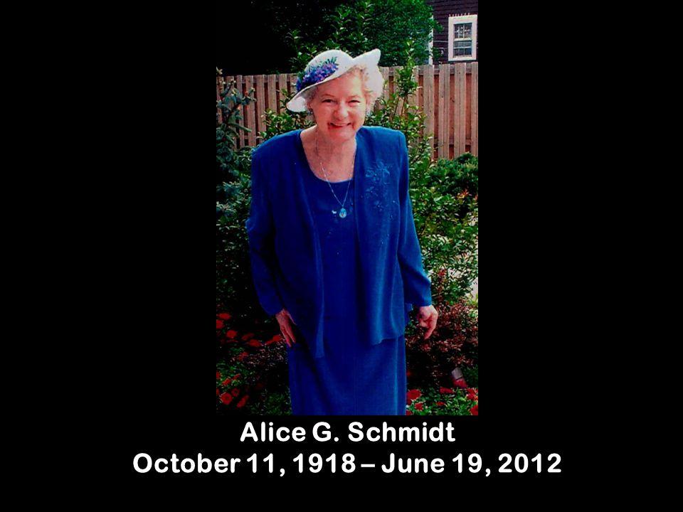 Alice G. Schmidt October 11, 1918 – June 19, 2012