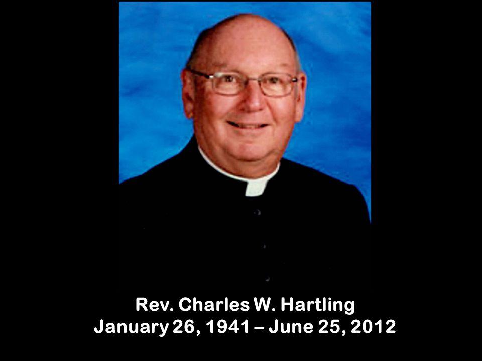 Rev. Charles W. Hartling January 26, 1941 – June 25, 2012