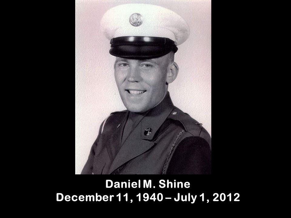 Daniel M. Shine December 11, 1940 – July 1, 2012