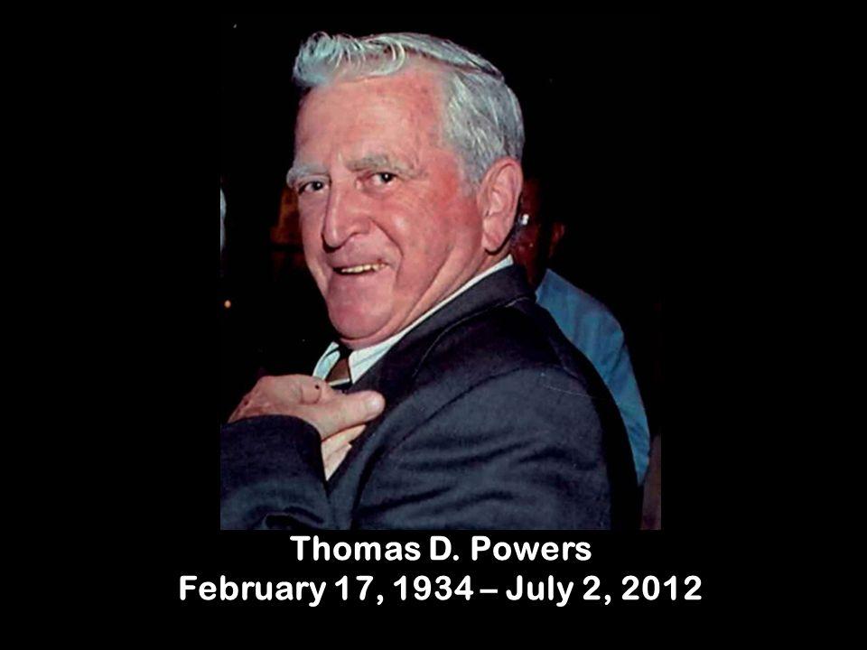 Thomas D. Powers February 17, 1934 – July 2, 2012
