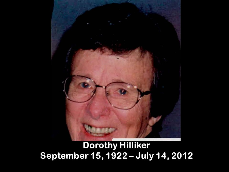 Dorothy Hilliker September 15, 1922 – July 14, 2012