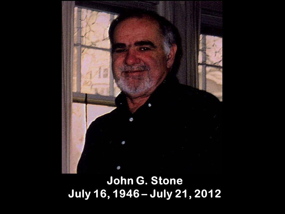 John G. Stone July 16, 1946 – July 21, 2012
