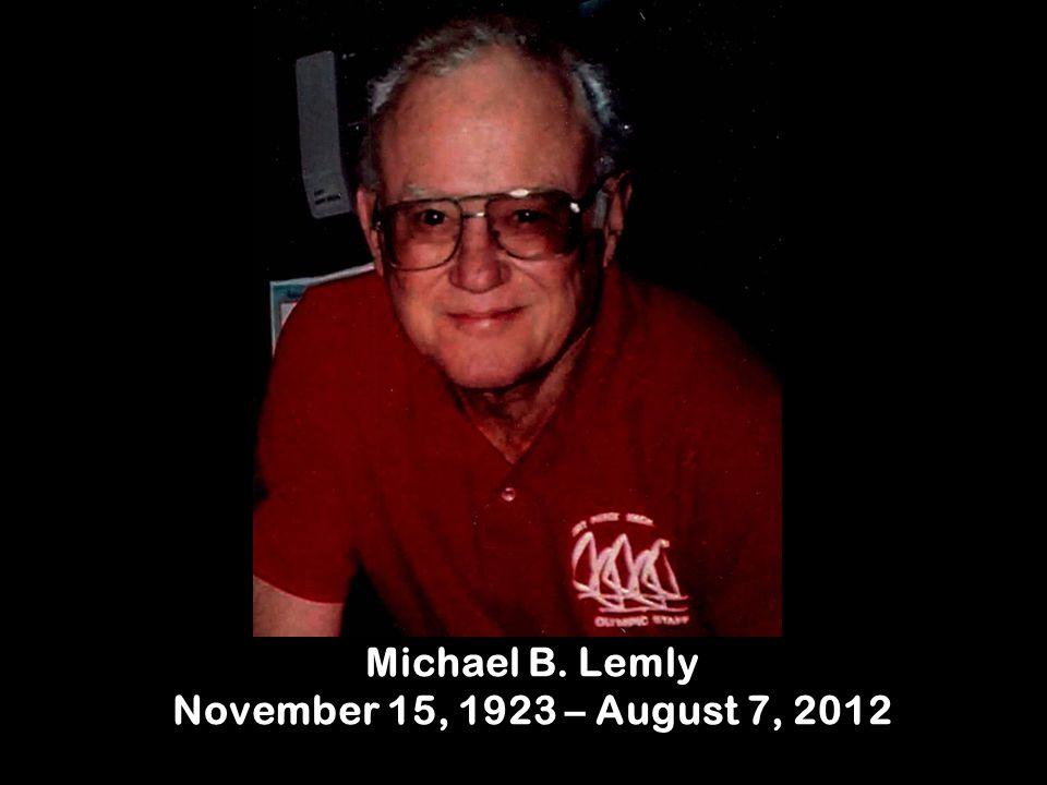 Michael B. Lemly November 15, 1923 – August 7, 2012