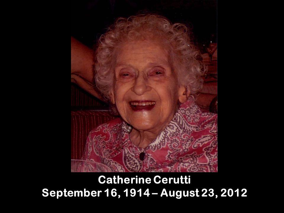 Catherine Cerutti September 16, 1914 – August 23, 2012