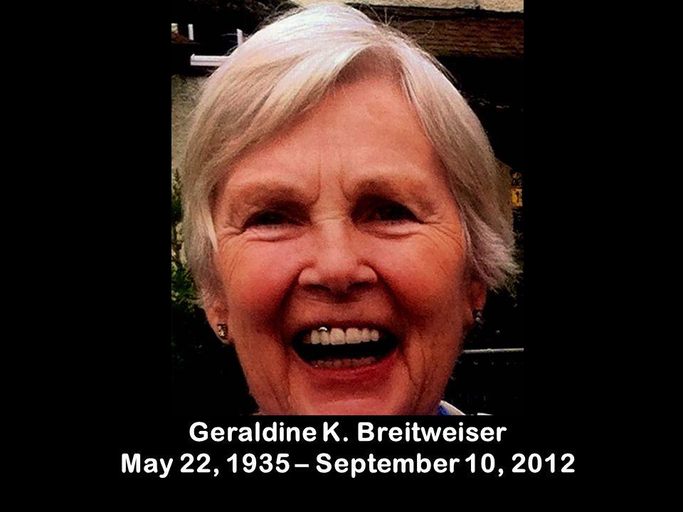 Geraldine K. Breitweiser May 22, 1935 – September 10, 2012