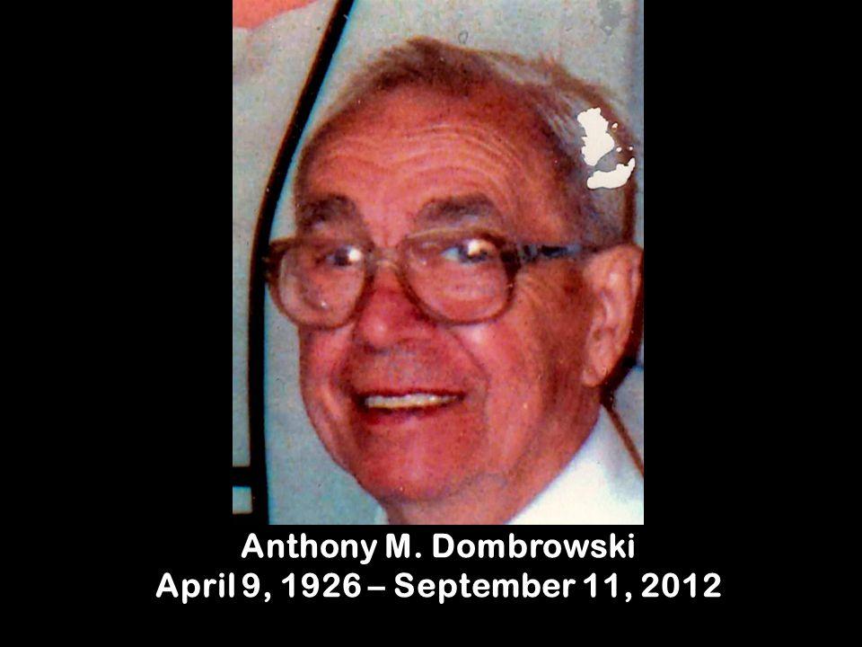 Anthony M. Dombrowski April 9, 1926 – September 11, 2012