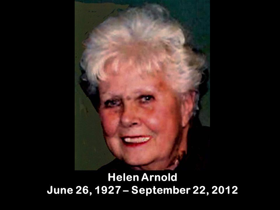 Helen Arnold June 26, 1927 – September 22, 2012