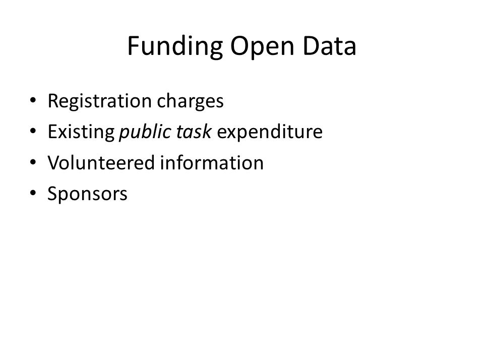 Registration charges Existing public task expenditure Volunteered information Sponsors