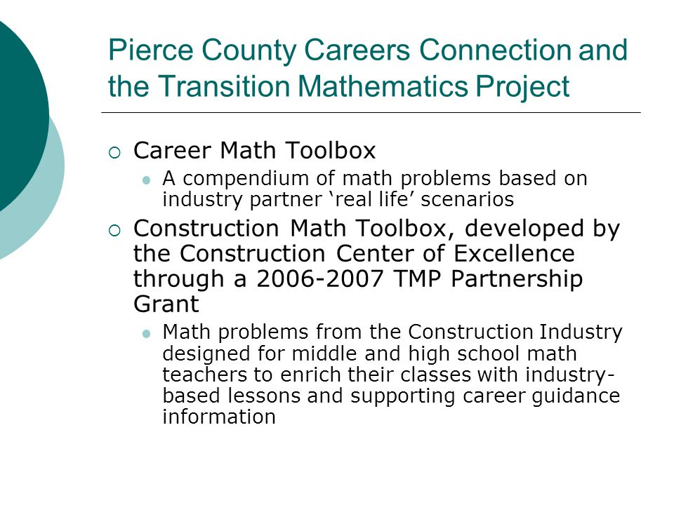 Pierce County Careers Connection and the Transition Mathematics Project  Career Math Toolbox A compendium of math problems based on industry partner