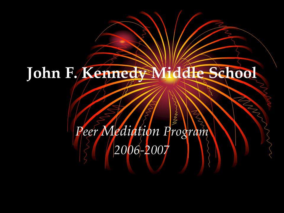 John F. Kennedy Middle School Peer Mediation Program 2006-2007