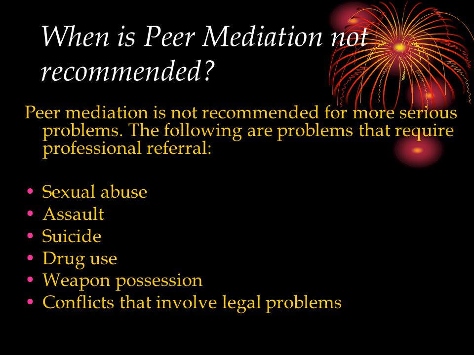 When is Peer Mediation not recommended.