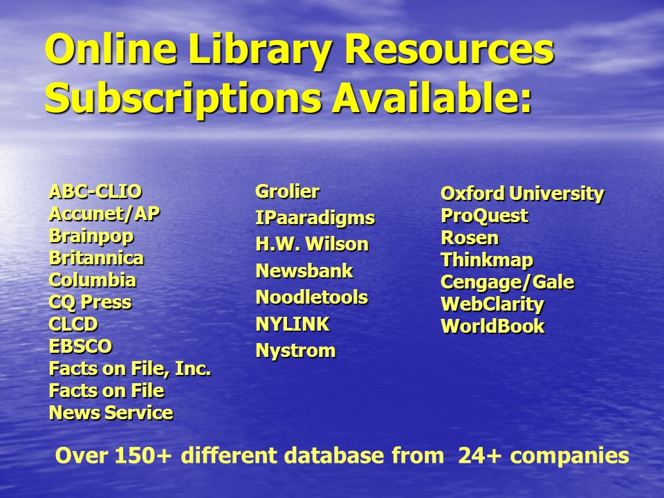Online Library Resources Subscriptions Available: GrolierIPaaradigms H.W.