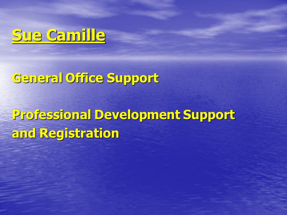 Sue Camille General Office Support Professional Development Support and Registration