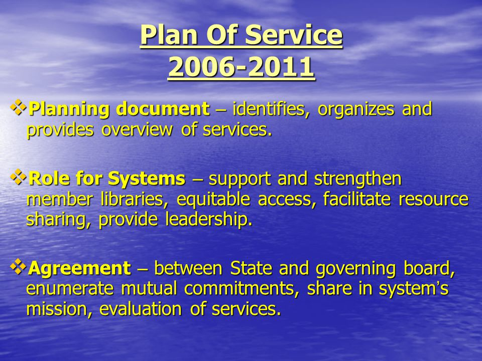 Plan Of Service 2006-2011  Planning document – identifies, organizes and provides overview of services.