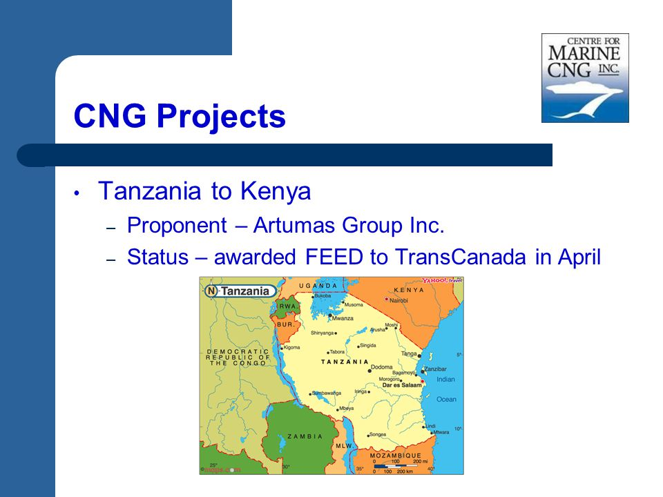 CNG Projects Tanzania to Kenya – Proponent – Artumas Group Inc. – Status – awarded FEED to TransCanada in April