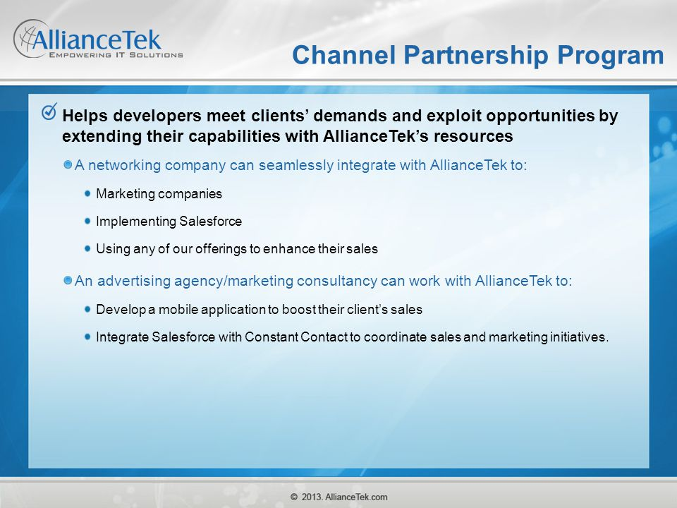 Channel Partnership Program Helps developers meet clients' demands and exploit opportunities by extending their capabilities with AllianceTek's resour