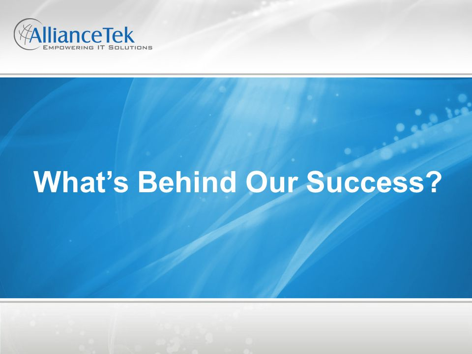 What's Behind Our Success?