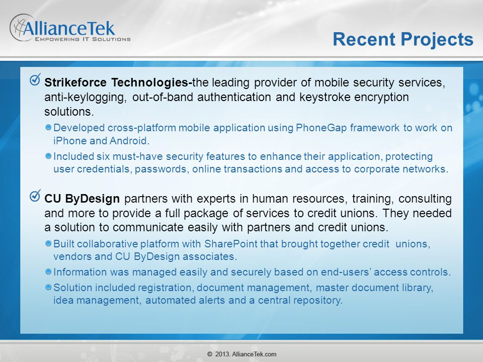Recent Projects Strikeforce Technologies-the leading provider of mobile security services, anti-keylogging, out-of-band authentication and keystroke e