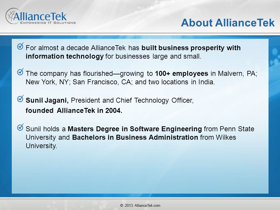 About AllianceTek For almost a decade AllianceTek has built business prosperity with information technology for businesses large and small. The compan