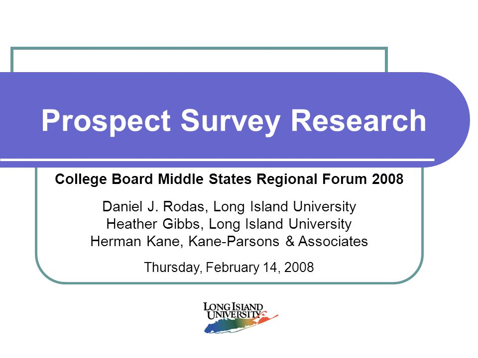 Prospect Survey Research College Board Middle States Regional Forum 2008 Daniel J.