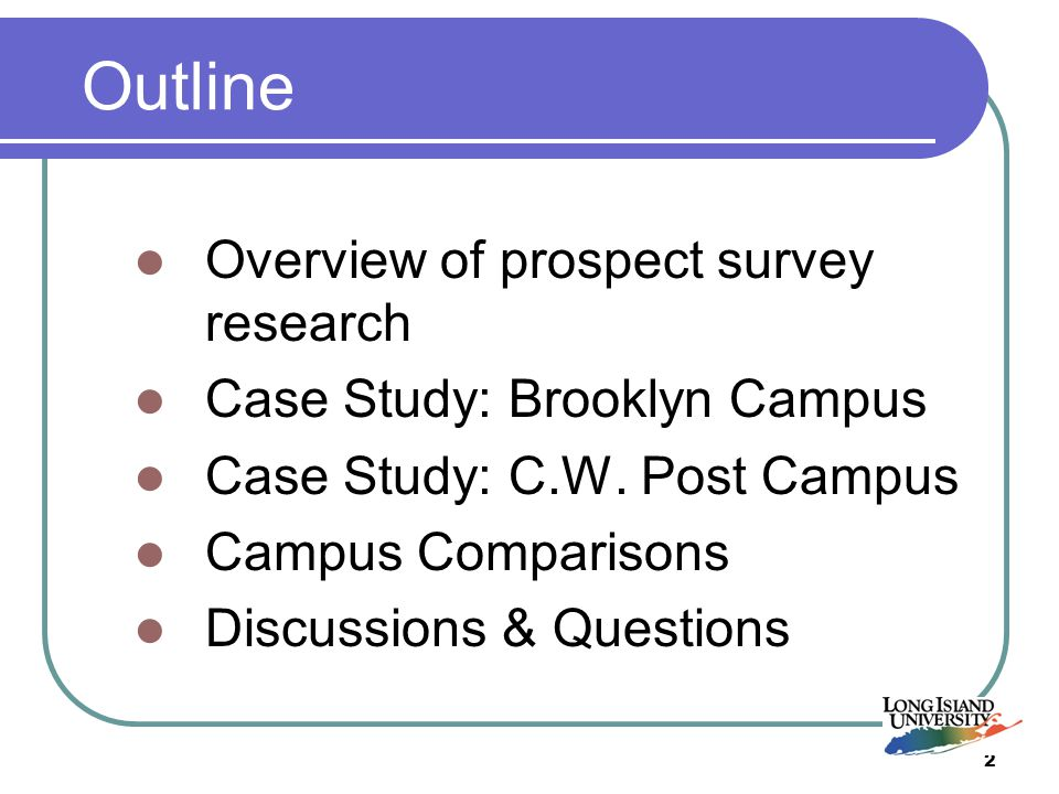 2 Outline Overview of prospect survey research Case Study: Brooklyn Campus Case Study: C.W.