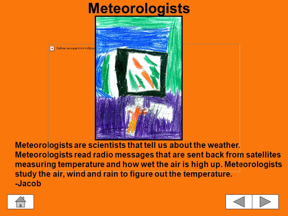 The weather is made up of temperature, air pressure, how much moisture is in the air, and how fast the wind is moving.