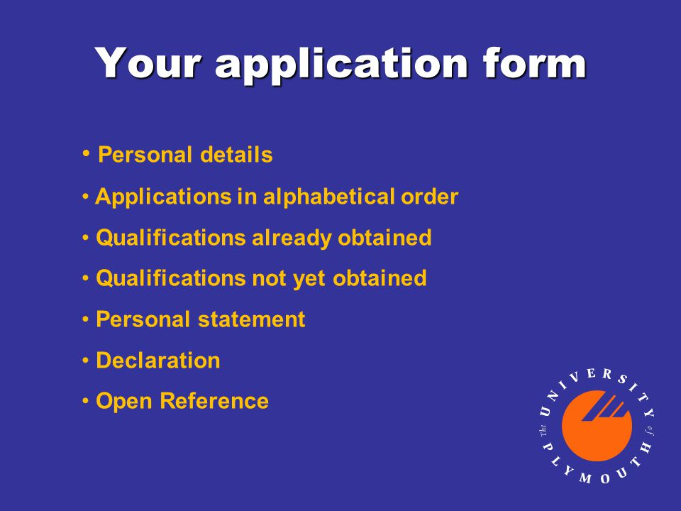 Your application form Personal details Applications in alphabetical order Qualifications already obtained Qualifications not yet obtained Personal sta