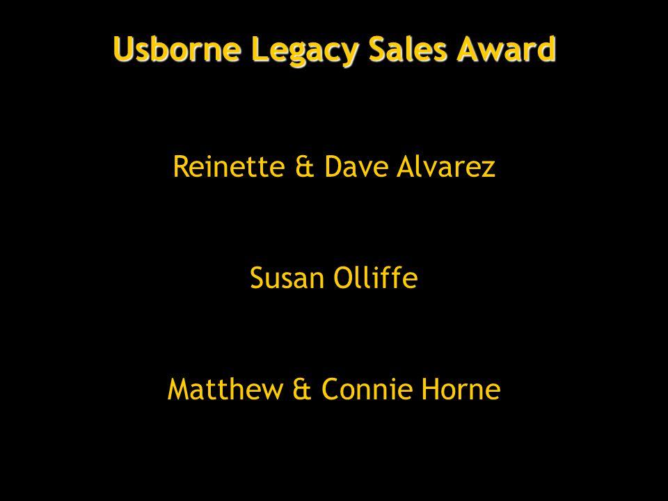 Usborne Legacy Sales Award Matthew & Connie Horne Susan Olliffe Reinette & Dave Alvarez