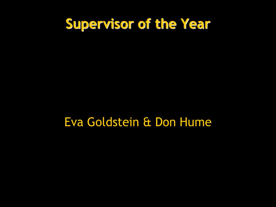Supervisor of the Year Eva Goldstein & Don Hume
