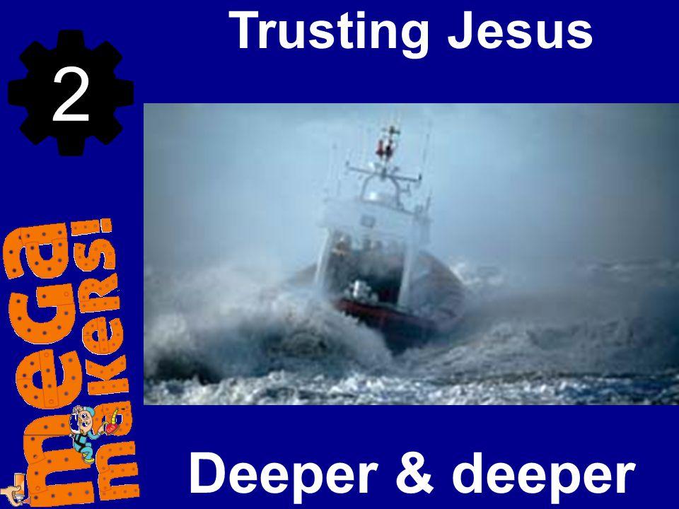 Deeper & deeper Trusting Jesus 2