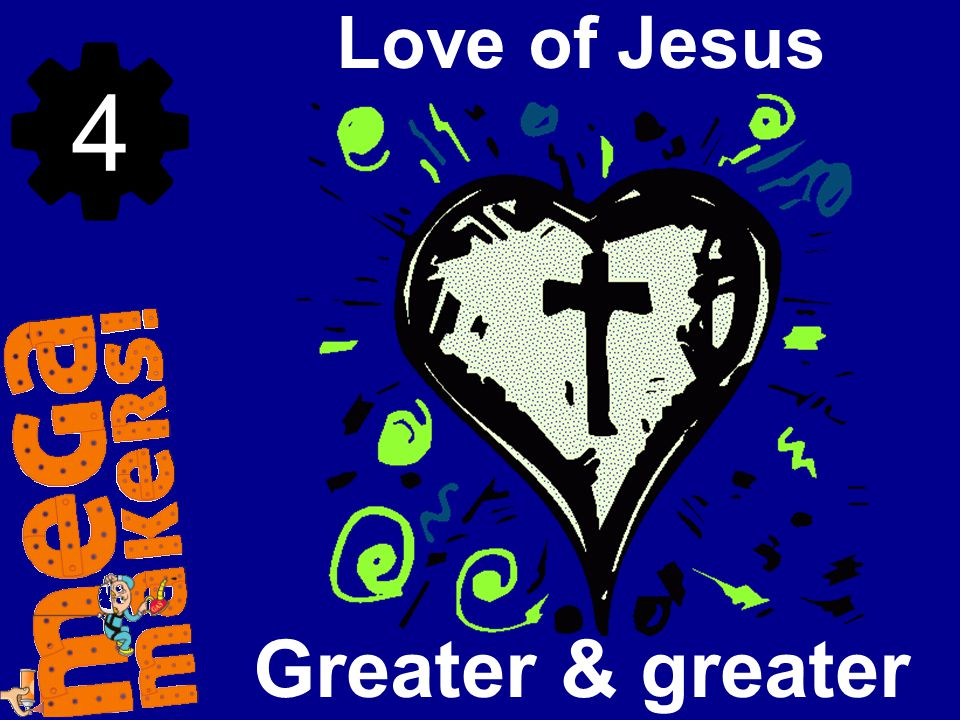 Greater & greater Love of Jesus 4