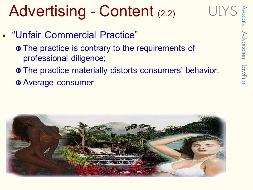 Advertising - Content (2.1)  In contrast to some sectors, e.g, gambling, tobacco, etc., no particular restrictions, except for minors!  EU regulator