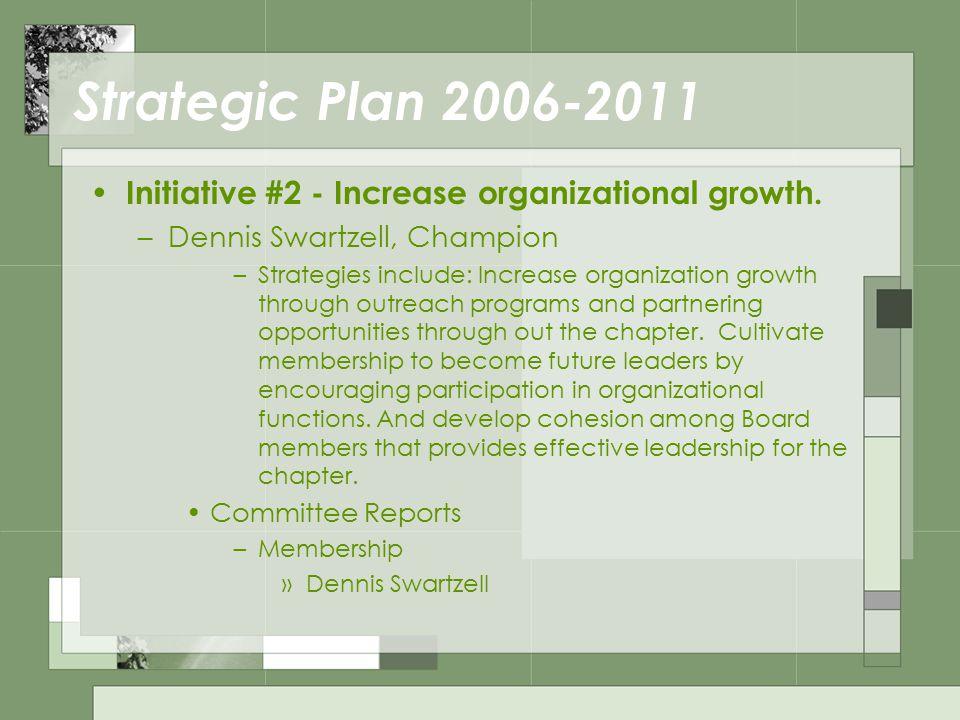 Strategic Plan 2006-2011 Initiative #2 - Increase organizational growth.