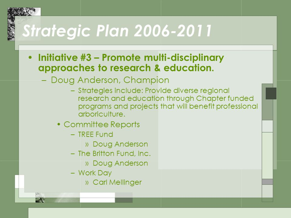 Strategic Plan 2006-2011 Initiative #3 – Promote multi-disciplinary approaches to research & education.