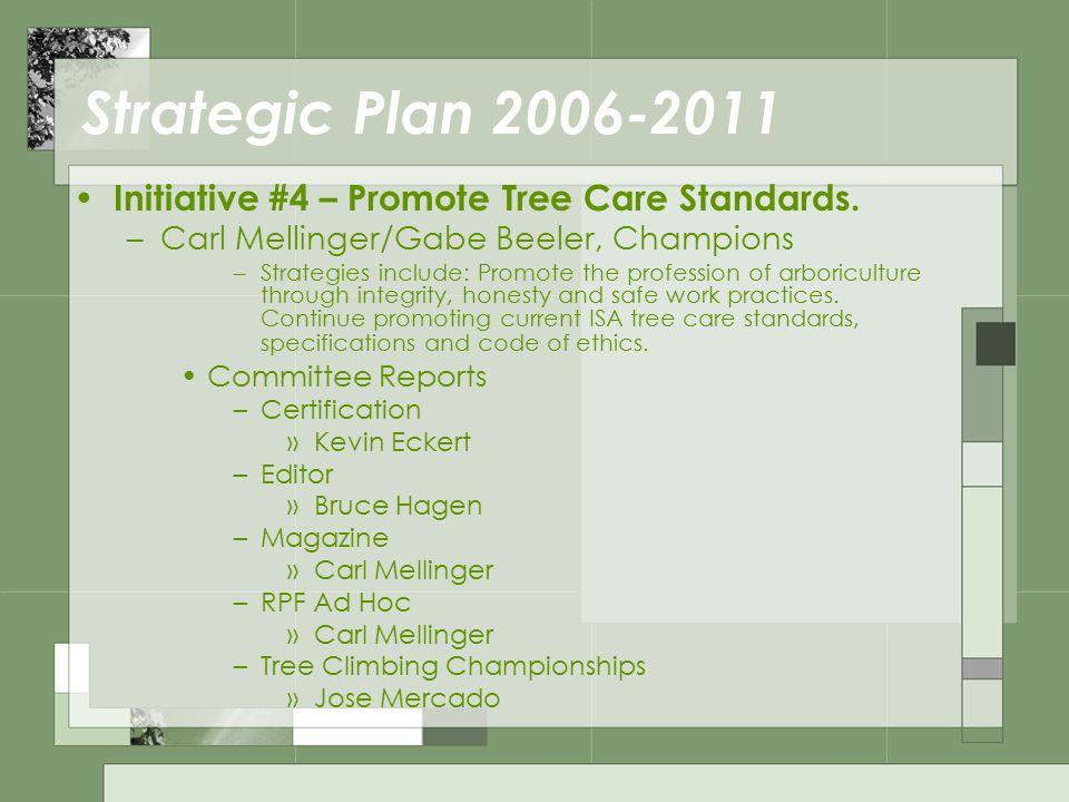 Strategic Plan 2006-2011 Initiative #4 – Promote Tree Care Standards.
