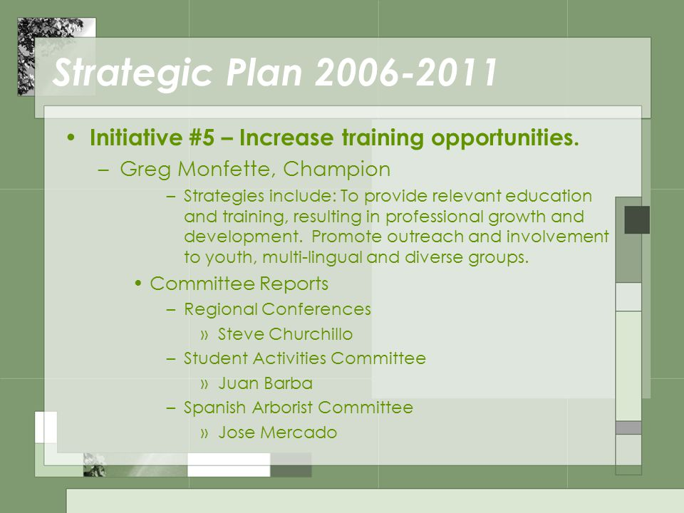 Strategic Plan 2006-2011 Initiative #5 – Increase training opportunities.