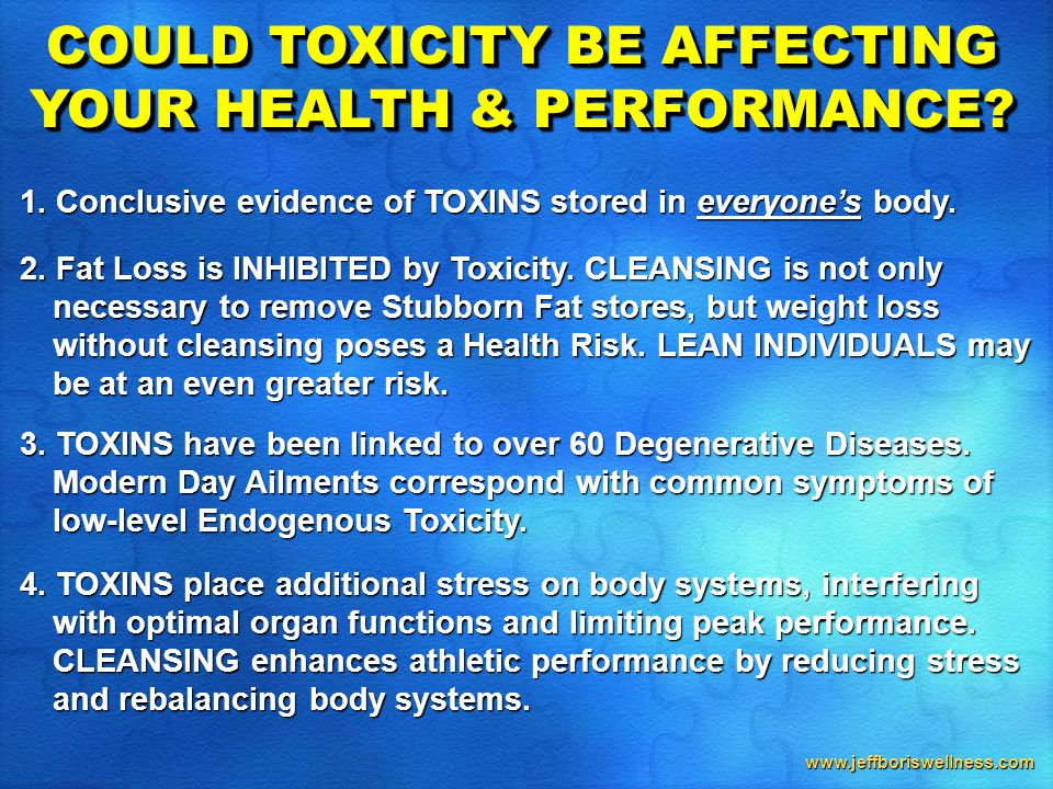 www.jeffboriswellness.com COULD TOXICITY BE AFFECTING YOUR HEALTH & PERFORMANCE.