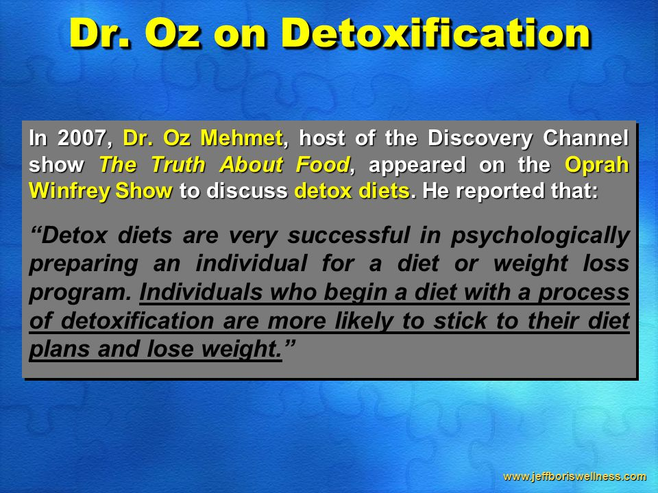 www.jeffboriswellness.com In 2007, Dr. Oz Mehmet, host of the Discovery Channel show The Truth About Food, appeared on the Oprah Winfrey Show to discu