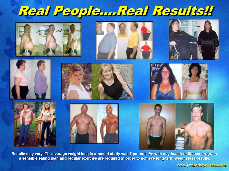 www.jeffboriswellness.com Results may vary. The average weight loss in a recent study was 7 pounds.