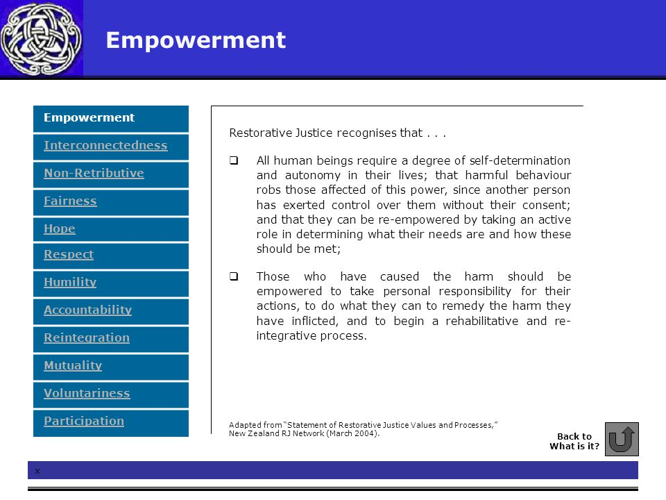 Empowerment Restorative Justice recognises that...  All human beings require a degree of self-determination and autonomy in their lives; that harmful