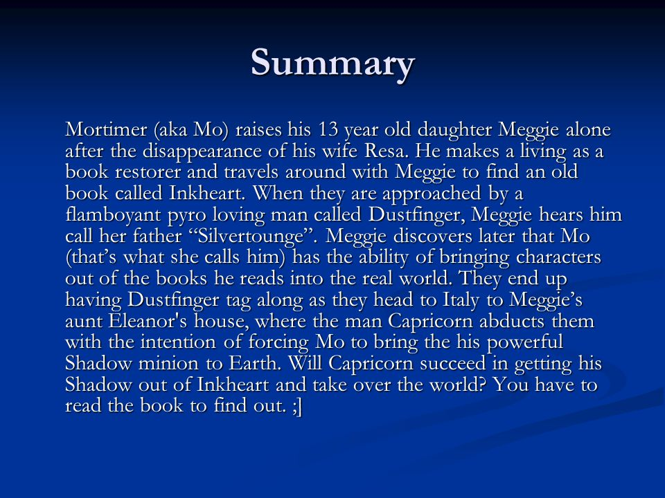 Summary Mortimer (aka Mo) raises his 13 year old daughter Meggie alone after the disappearance of his wife Resa.