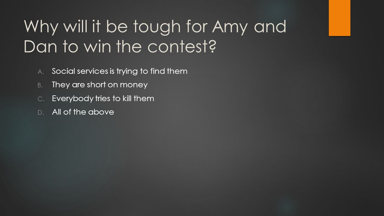Why will it be tough for Amy and Dan to win the contest.