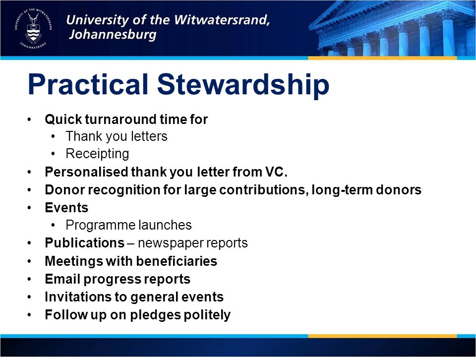Practical Stewardship Quick turnaround time for Thank you letters Receipting Personalised thank you letter from VC.