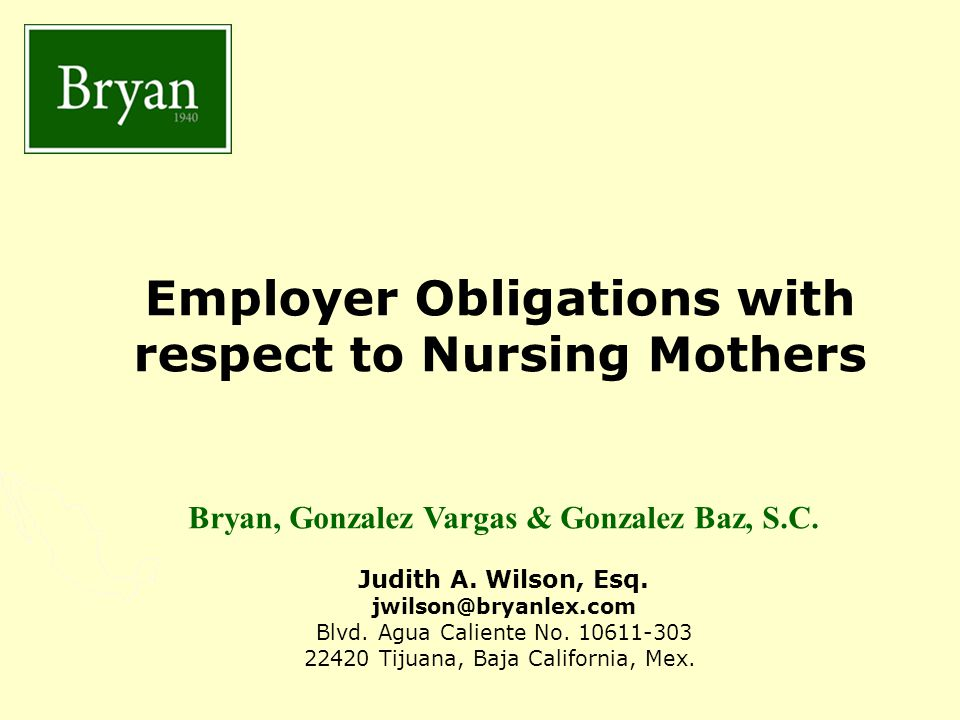 BGV&GB Employer Obligations with respect to Nursing Mothers Bryan, Gonzalez Vargas & Gonzalez Baz, S.C.