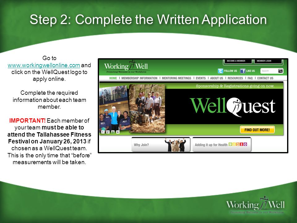 Step 2: Complete the Written Application Go to www.workingwellonline.com and click on the WellQuest logo to apply online.
