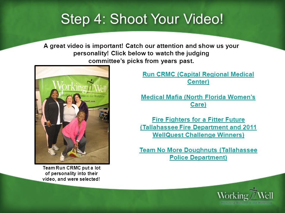Step 4: Shoot Your Video. A great video is important.