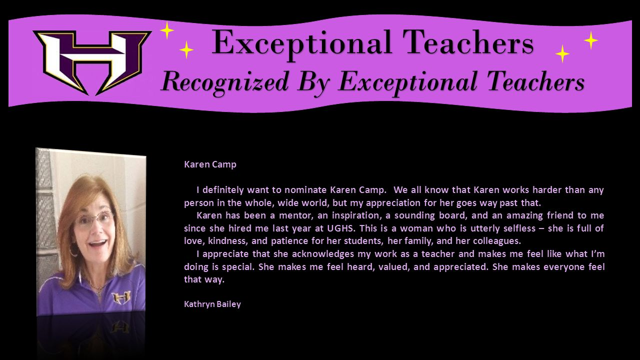 Exceptional Teachers Recognized By Exceptional Teachers Karen Camp I definitely want to nominate Karen Camp.