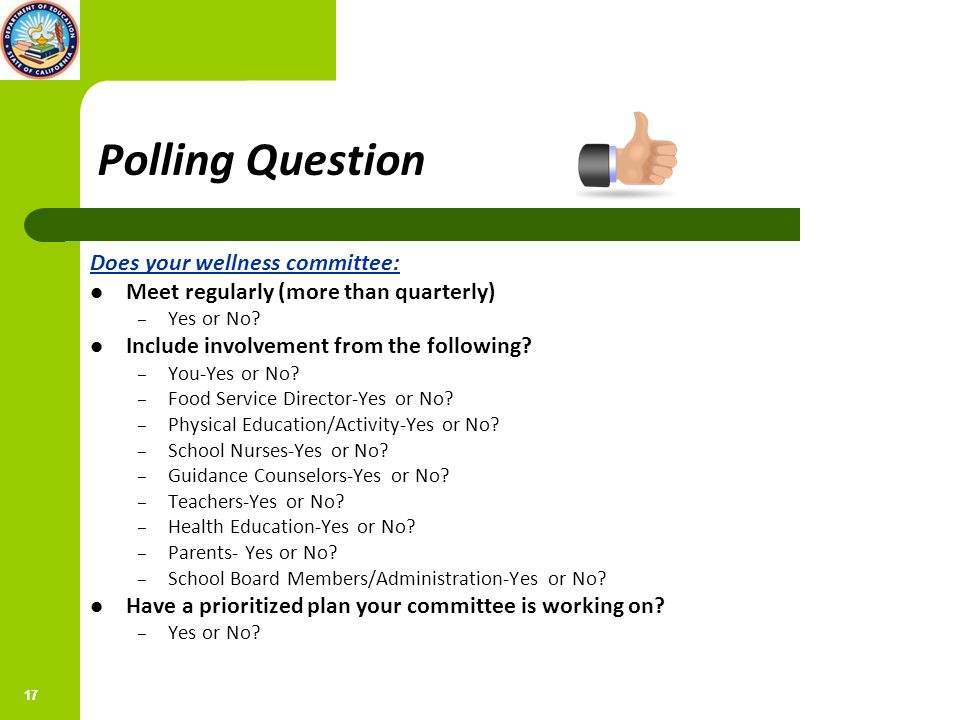 17 Polling Question Does your wellness committee: Meet regularly (more than quarterly) – Yes or No.
