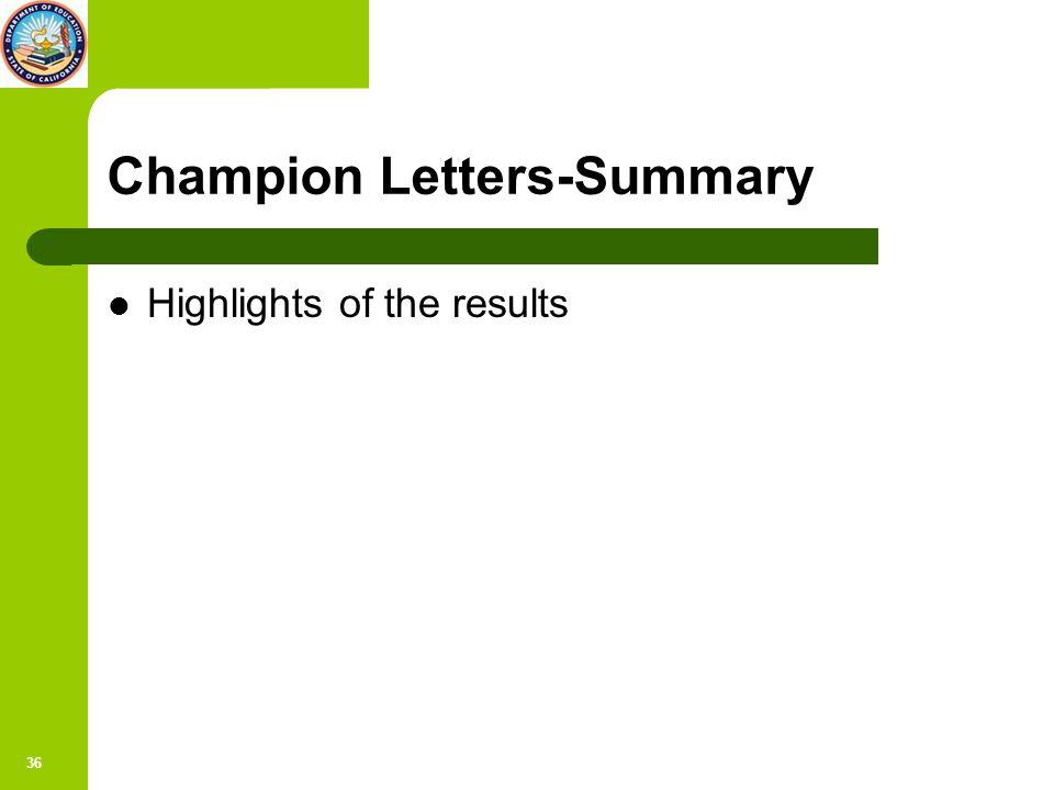 36 Champion Letters-Summary Highlights of the results